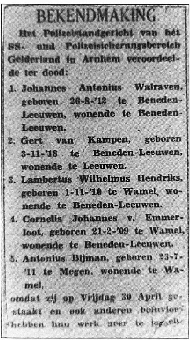 Deze bekendmaking stond in het dagblad De Tijd na de standrechtelijke veroordelingen die in Beneden Leeuwen werden uitgesproken tegen de zogenaamde aanstichters van de Mei-staking in 1943.