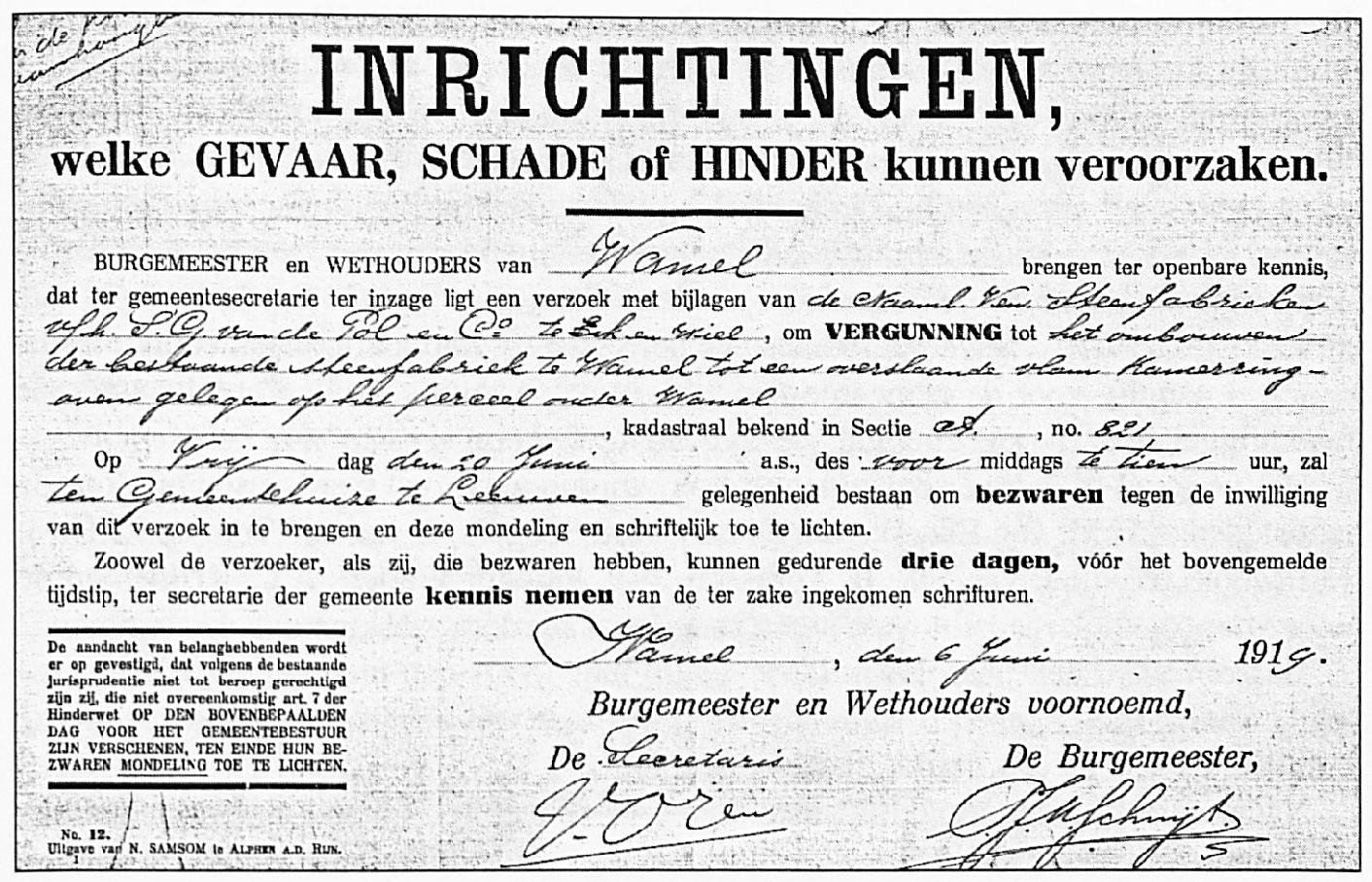 De gemeente had ook begin deze eeuw al te maken met Hinderwetvergunningen, blijkens deze aankondiging die ondertekend werd door burgemeester Schuijt. Het ging over de nieuw te bouwen vlamoven van de Wamelse Steenfabriek.
